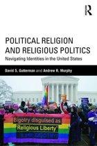 Political Religion and Religious Politics