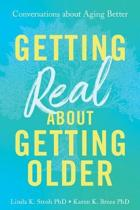 Getting Real about Getting Older