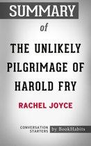 Summary of The Unlikely Pilgrimage of Harold Fry by Rachel Joyce | Conversation Starters