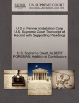 U S V. Penner Installation Corp U.S. Supreme Court Transcript of Record with Supporting Pleadings