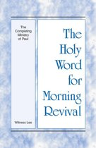 The Holy Word for Morning Revival The Completing Ministry of Paul
