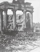Anselm Kiefer - the Shape of Ancient Thought