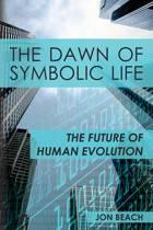 The Dawn of Symbolic Life
