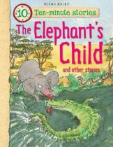 Ten-minute Stories The Elephant's Child and other stories