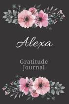Alexa Gratitude Journal: Personalized with Name Formatted Diary for Women and Girls