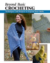 Beyond Basic Crocheting