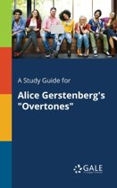 A Study Guide for Alice Gerstenberg's Overtones
