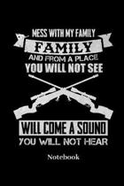Mess With My Family And From A Place You Will Not See Will Come A Sound You Will Not Hear Notebook