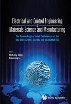 Electrical And Control Engineering & Materials Science And Manufacturing - The Proceedings Of Joint Conferences Of The 6th (Icece2015) And The 4th (Icmsm2015)