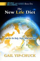The New Life Diet: A New Way of Eating and Being - 'Food' for the Body, Heart, Mind and Soul