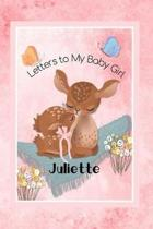 Juliette Letters to My Baby Girl: Personalized Baby Journal