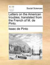 Letters on the American Troubles; Translated from the French of M. de Pinto.