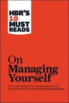 Hbr's 10 Must Reads: on Managing Yourself