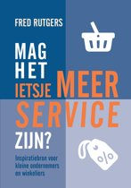 Mag het ietsje meer service zijn? - Inspiratiebron voor  kleine ondernemers  en winkeliers