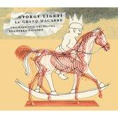 Ligeti: Le Grand Macabre / Salonen, Philharmonia Orch