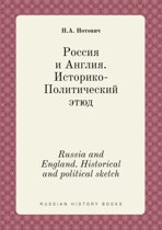 Russia and England. Historical and Political Sketch