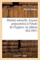 Histoire Naturelle. Le ons Pr paratoires l' tude de l'Hygi ne. 6e dition