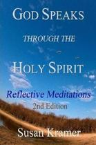 God Speaks Through the Holy Spirit Reflective Meditations, 2nd Edition