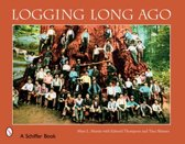 Logging Long Ago