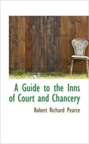 A Guide to the Inns of Court and Chancery