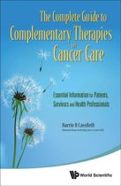 The Complete Guide to Complementary Therapies in Cancer Care