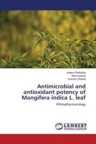 Antimicrobial and Antioxidant Potency of Mangifera Indica L. Leaf