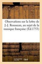 Observations Sur La Lettre de J.-J. Rousseau, Au Sujet de la Musique Fran�oise