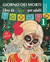 Giorno dei morti 1 - Libro da Colorare per Adultis - Edizione notturna