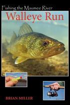Fishing the Maumee River Walleye Run