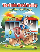 The Train Track Trolley and the Bell Dogs