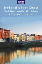Ireland's East Coast: Dublin, Louth, Wicklow & Meath Counties