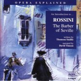 Opera Explained - An Introduction to... Rossini: The Barber of Seville