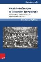 Moralische Eroberungen ALS Instrumente Der Diplomatie