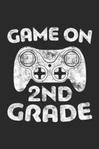 Game On 2nd Grade: Game On 2nd Grade Second Grade Back To School Gift Journal/Notebook Blank Lined Ruled 6x9 100 Pages