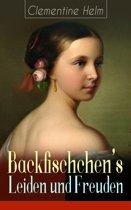 Backfischchen's Leiden und Freuden (Vollständige Ausgabe)
