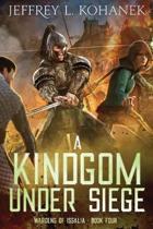 A Kingdom Under Siege