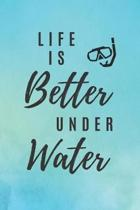 Life Is Better Under Water