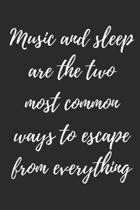 Music And Sleep: Manuscript paper for musicians, songwriters, composers, write down notes for beginner professional (With Music Quotes)