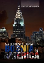 My Journey from Bosnia to America