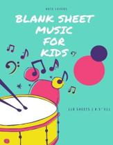 Blank Sheet Music for Kids: Blank Music Sheets for Piano - 110 Pages - 8.5x11