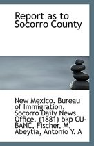 Report as to Socorro County