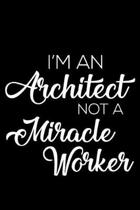I'm an Architect Not a Miracle Worker