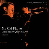 My Old Flame: Chet Baker Quartet Live Vol. 3