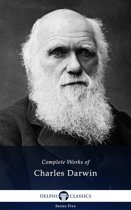 Complete Works of Charles Darwin (Delphi Classics)