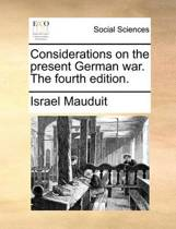 Considerations on the Present German War. the Fourth Edition
