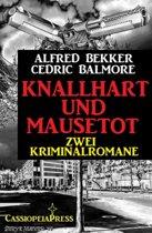 Knallhart und mausetot: Zwei Kriminalromane