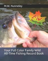 Your Full Color Family Wild All-Time Fishing Record Book