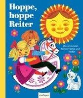 Hoppe, hoppe, Reiter! Die schönsten Kinderreime und -lieder