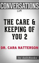Conversations on The Care & Keeping of You 2 By Dr. Cara Natterson