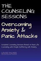 The Counseling Sessions - Overcoming Anxiety and Panic Attacks